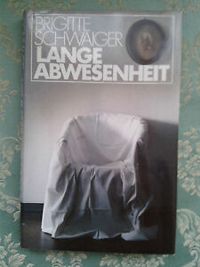 Lange Abwesenheit. Brigitte Schwaiger, gebundene Ausgabe - München, Deutschland - Lange Abwesenheit. Brigitte Schwaiger, gebundene Ausgabe - München, Deutschland