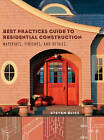 Best Practices Guide to Residential Construction: Materials, Finishes, and Details by Steve Bliss (Hardback, 2005)