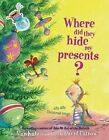 Where Did They Hide My Presents?: Silly Dilly Christmas Songs by Alan Katz (Other book format, 2005)