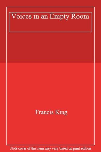 Voices in an Empty Room By Francis King. 9780140077513
