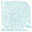 Oh, the Places We'll Go by LAKE (Vinyl, Oct-2008, K Records (USA))