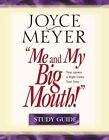 Me and My Big Mouth!: Study Guide by Joyce Meyer (Paperback, 1925)