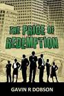 The Price of Redemption by Gavin R. Dobson (Paperback, 2011)