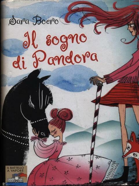 IL SOGNO DI PANDORA  SARA BOERO IL BATTELLO A VAPORE - PIEMME 2008