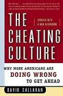 The Cheating Culture Why More Americans Are Doing Wrong to Get Ahead David Call