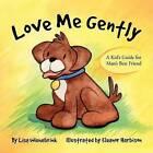 Love Me Gently by Lisa Wiehebrink (Paperback / softback, 2012)
