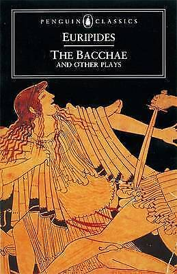 1 of 1 - The Bacchae and Other Plays (Penguin Classics) by Euripides