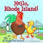 Hello Rhode Island! by Martha Zschock (Board book, 2011)