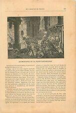 Massacre de la Saint-Barthélemy Assassinat de Coligny 19th XIX GRAVURE OLD PRINT