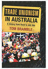 Trade Unionism in Australia: A History from Flood to Ebb Tide by Tom Bramble (Paperback, 2008)
