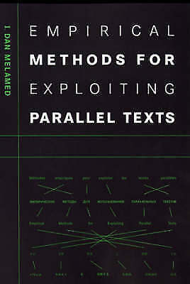 Empirical Methods for Exploiting Parallel Texts, Melamed, I.dan, Used; Good Book