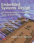Embedded Systems Design: An Introduction to Processes, Tools, and Techniques by Arnold S. Berger (Paperback, 2001)