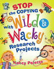 Stop the Copying with Wild and Wacky Research Projects by Nancy Polette (Paperback / softback, 2008)