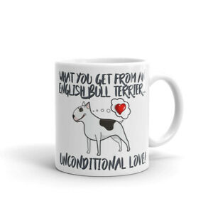 English-Bull-Terrier-Mug-What-you-get-Unconditional-Love-Bullie-Dog-Gift