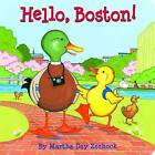 Hello, Boston! by Martha Zschock (Board book, 2009)