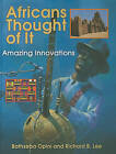 Africans Thought of it: Amazing Innovations by Bathseba Opini (Hardback, 2011)