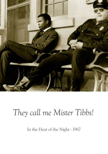 In The Heat Of The Night 1967 American  Drama Film Quote Poster Mister Tibbs