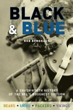 Black and Blue: A Smash-Mouth History of the NFL's Roughest Division, Berghaus,