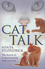Cat Talk: The Secrets of Communicating with Your Cat by Sonya Fitzpatrick (Paperback, 2002)