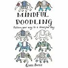 Mindful Doodling: Pattern Your Way to a Stress Free Day by Gwen Burns (Paperback, 2016)