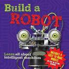 Build a Robot: Learn All About Intelligent Machines by Claire Hawcock (Mixed media product, 2013)