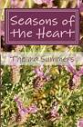 Seasons of the Heart: Finding the Holy in Homespun Moments by Thelma J Summers (Paperback / softback, 2011)