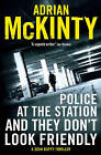 Police at the Station and They Don't Look Friendly: A Sean Duffy Thriller by Adrian McKinty (Paperback, 2017)