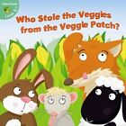 Who Stole The Veggies From The Veggie Patch? by Jenny Snape 9781618102980