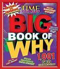 Time for Kids Big Book of Why (Revised and Updated): 1,001 Facts Kids Want to Know by Editors of Time for Kids Magazine, Time for Kids, Mark Shulman (Hardback, 2016)
