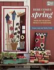 Here Comes Spring: Fresh and Fun Quilted Projects for Your Home by Shelley Wicks, Jeanne Large (Paperback, 2016)