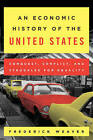 An Economic History of the United States: Conquest, Conflict, and Struggles for Equality by Frederick S. Weaver (Hardback, 2015)