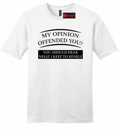 My Opinion Offended You Funny Mens Soft T Shirt College Party Gift Tee Z2