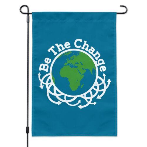 Be The Change Earth Inspirational Garden Yard Flag