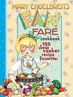 Mary Engelbreit's Fan Fare Cookbook 120 Slow Cooker Recipe Favorites by Mar