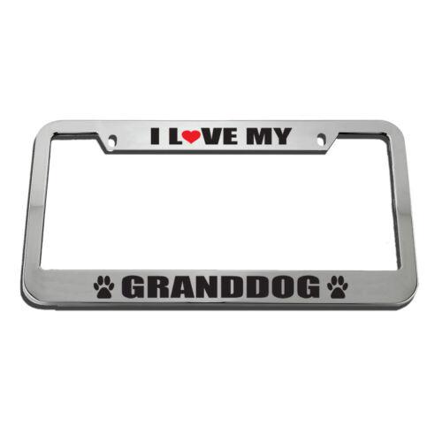 I Love My Granddog License Plate Frame Tag Holder
