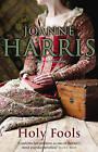 Holy Fools by Joanne Harris (Paperback, 2003)