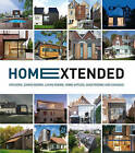 Home Extended: Kitchens, Dining Rooms, Living Rooms, Home Offices, Guestrooms and Garages by Loft Publications (Hardback, 2016)