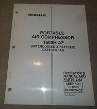 Sullair 1600h Af Caterpillar Air Compressor Parts Operation Maintenance Manual