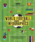 World Football Infographics: The Beautiful Game in Brilliant Detail by Adrian Besley (Hardback, 2016)