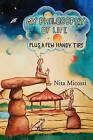 My Philosophy of Life, Plus a Few Handy Tips by Nita Micossi (Paperback / softback, 2010)