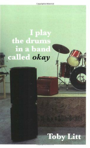 I Play the Drums in a Band Called okay By Toby Litt. 9780241142820