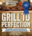 Grill to Perfection by Chris Hart, Andy Husbands and Andrea Pyenson (2014, Paperback)
