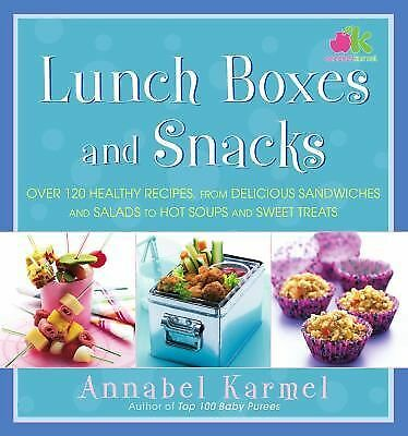 Lunch Boxes and Snacks : Over 120 Healthy Recipes by Annabel Karmel Cookbook