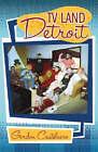 TV Land: Detroit by Gordon Castelnero (Paperback, 2006)