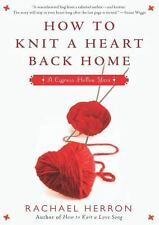 How to Knit a Heart Back Home Cypress Hollow Yarns, Book 2Library Edition T