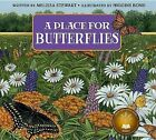 A Place for Butterflies (Revised Edition) by Melissa Stewart (Hardback, 2014)