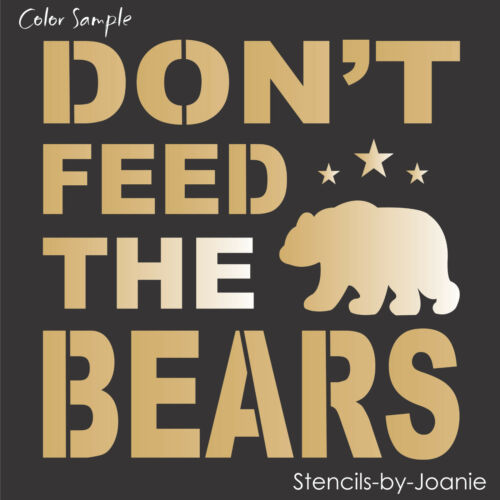 Joanie Stencil Don/'t Feed Bears Mountain Cabin Lodge Look Country Prim Art Signs