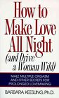 How to Make Love All Night and Drive a Woman Wild by Keesling Barbara