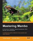 Mastering Mambo: E-Commerce, Templates, Module Development, SEO, Security, and Performance by Tobias Hauser, Christian Wenz (Paperback, 2005)