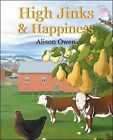 High Jinks and Happiness by Alison Owen (Paperback, 2008)